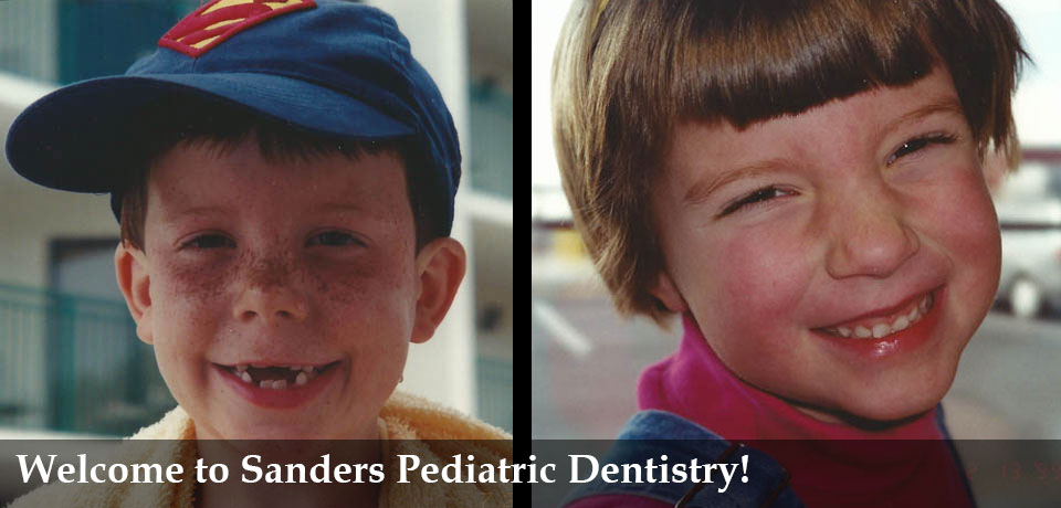 Welcome to Sanders Pediatric Dentistry...